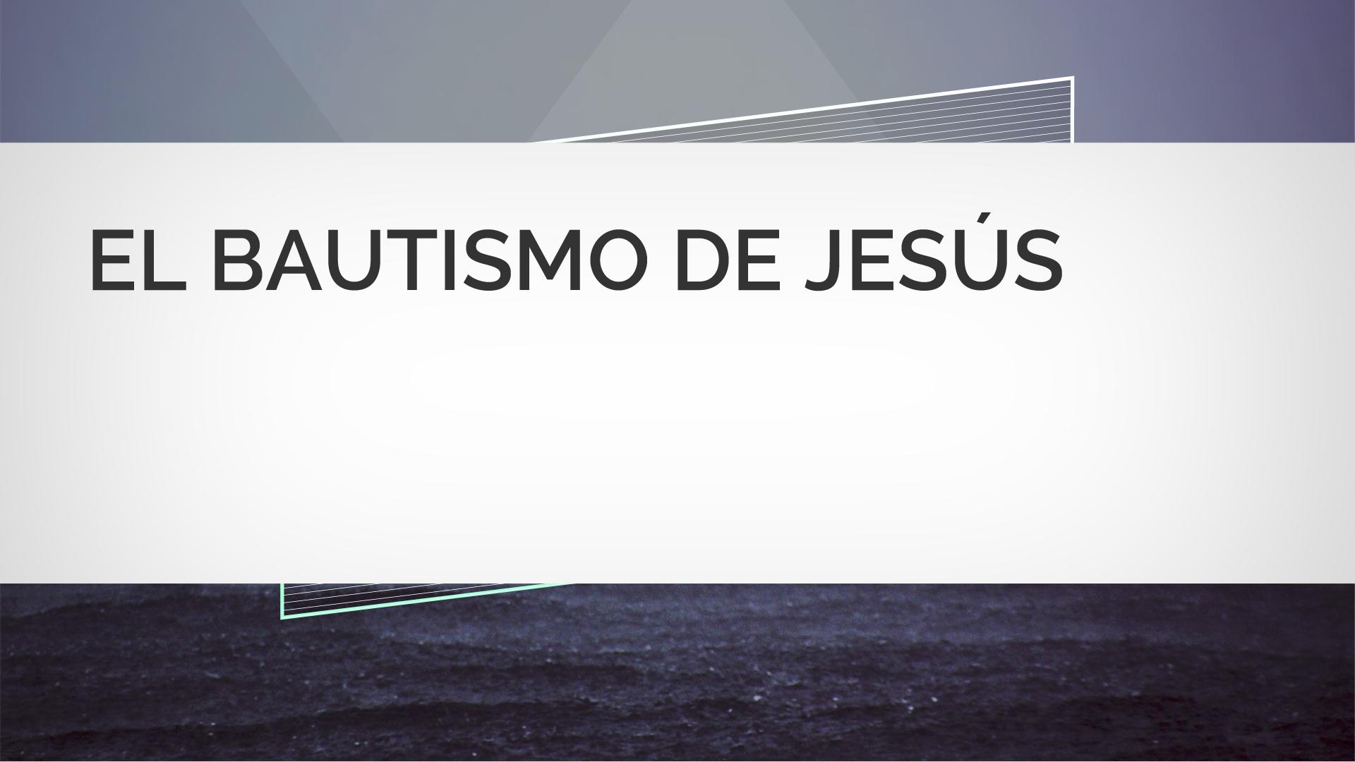 EL BAUTISMO DE JESÚS | buscadedios.org