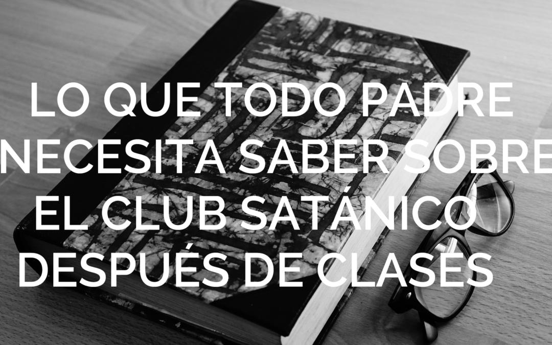 ¡Cuidado con el Club Satánico Después de Clases!