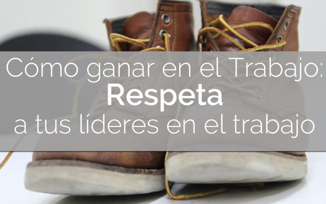 Respeta a tus líderes en el trabajo