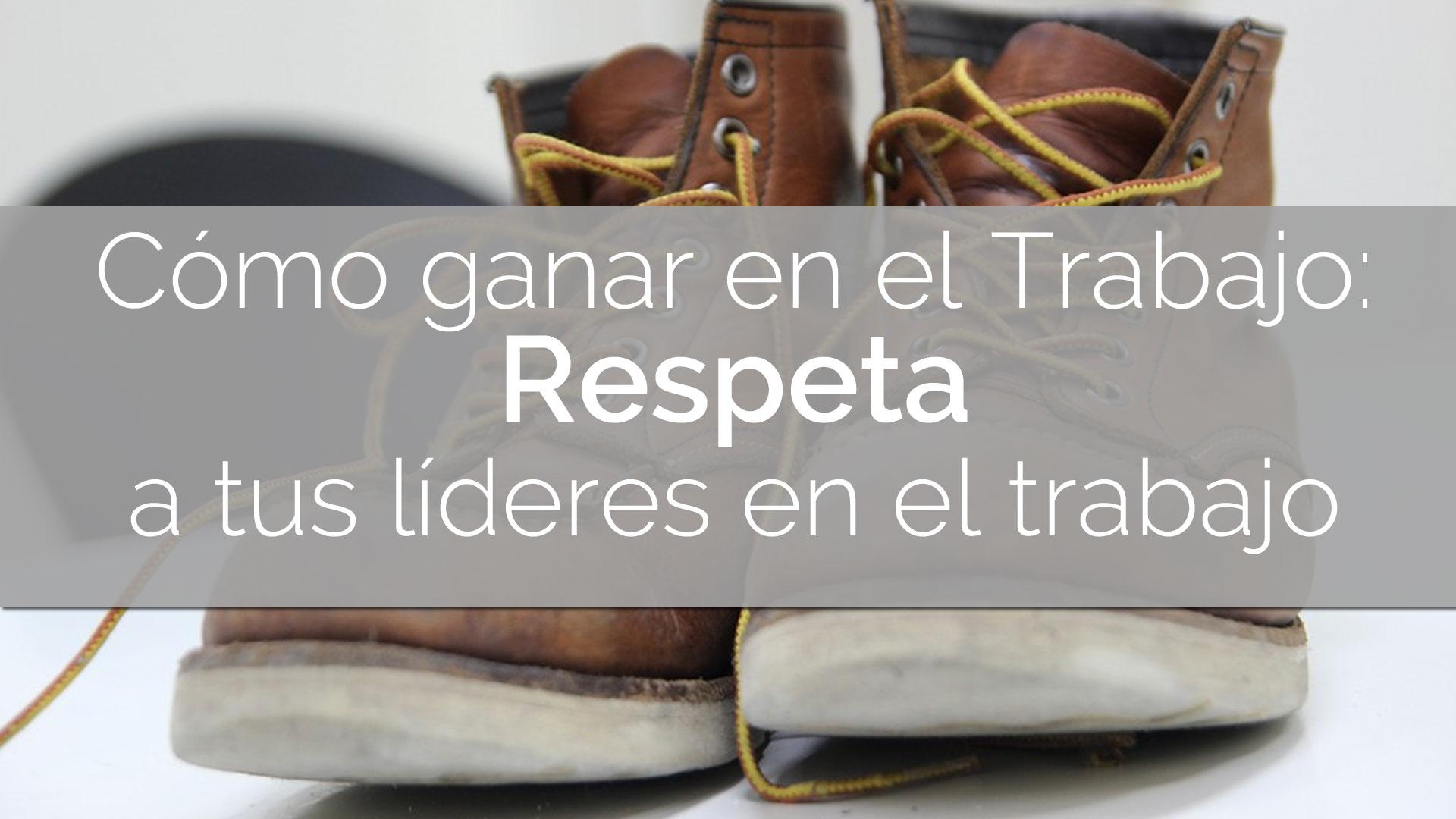 Respeta-a-tus-lideres-en-el-trabajo