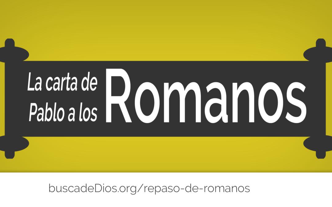 LA EPÍSTOLA DE PABLO A LOS ROMANOS, CAPÍTULOS 5-16
