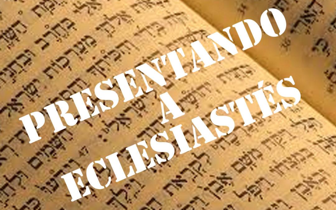 Presentando a Eclesiastés
