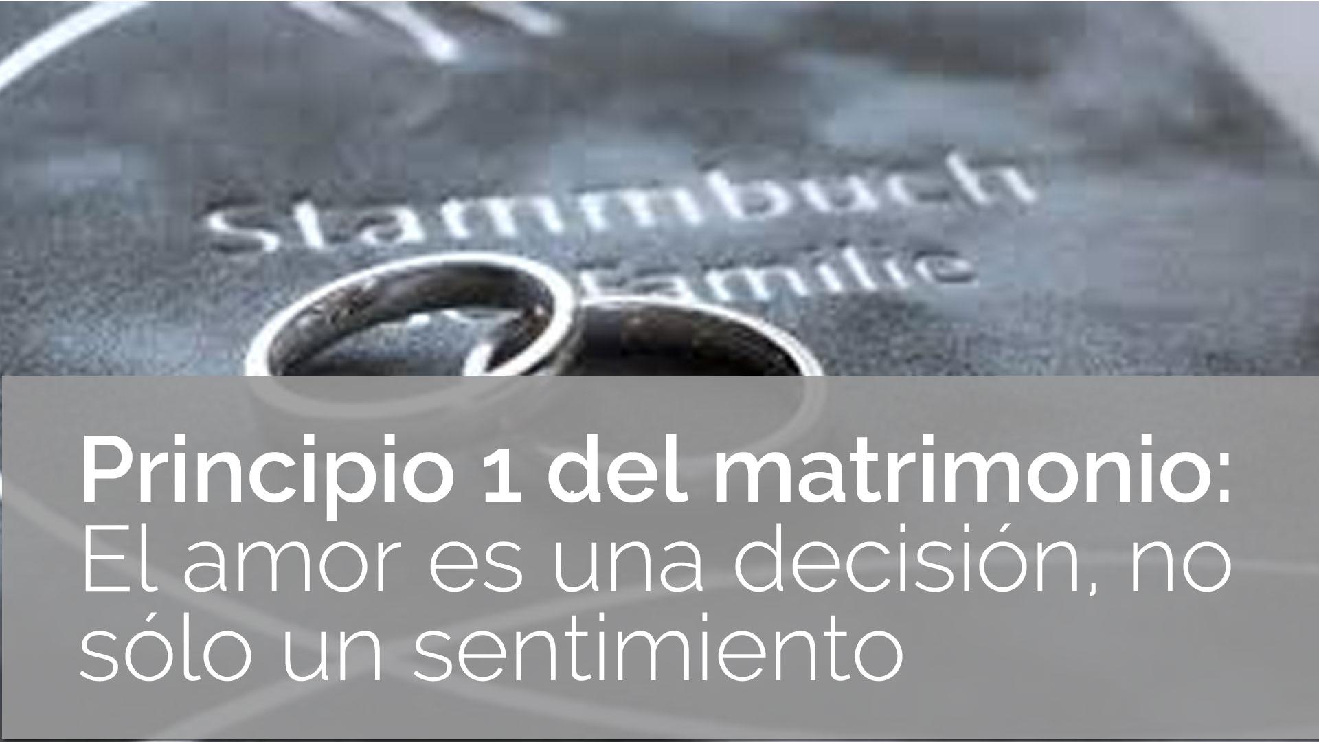 El Amor Matrimonio Biblia : Principio del matrimonio el amor es una decisión no