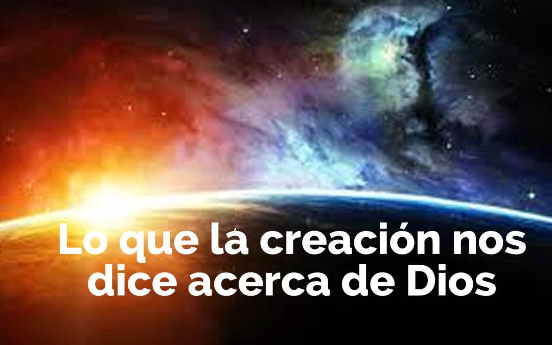 Lo que la creación nos dice acerca de Dios