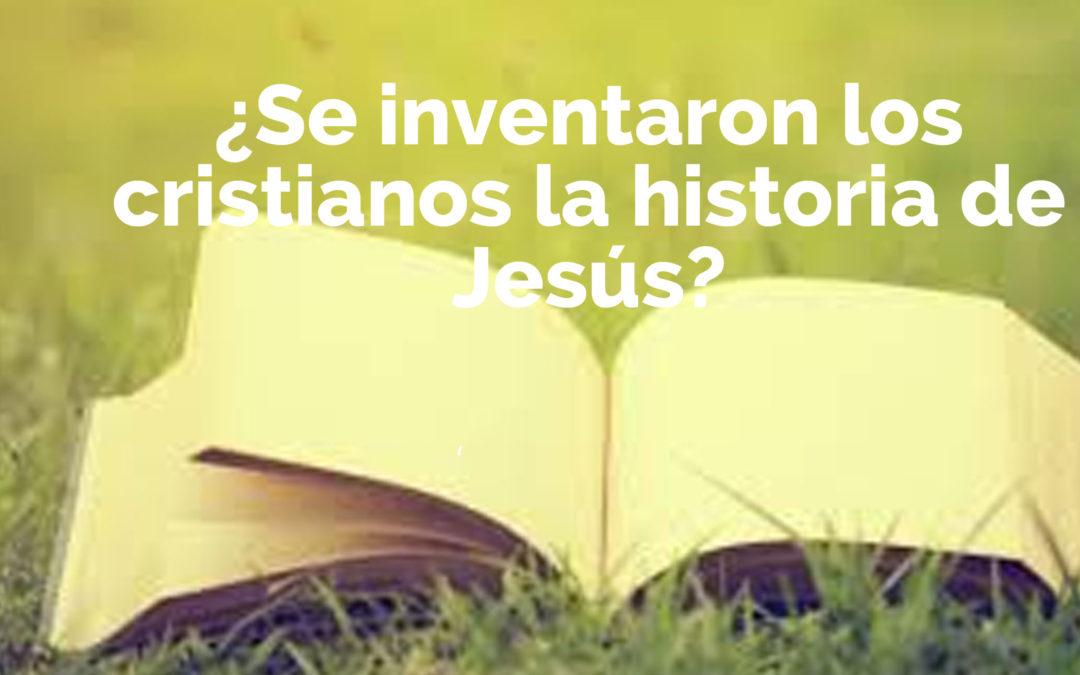 ¿Se inventaron los cristianos la historia de Jesús?