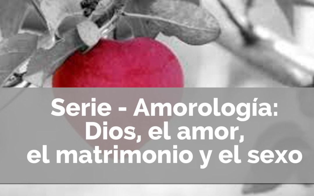 Amorología: Dios, el amor, el matrimonio y el sexo | Serie