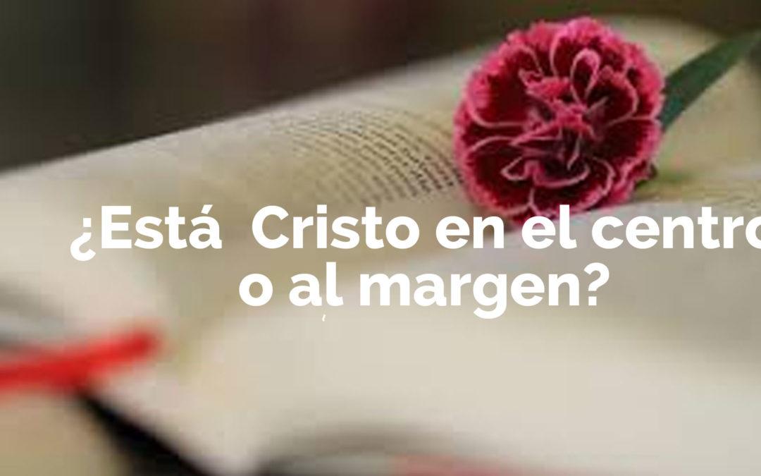 ¿Está Cristo en el centro o al margen?