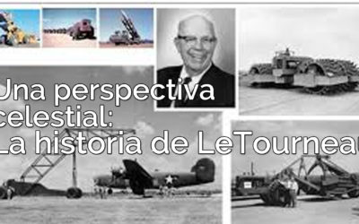 Una perspectiva celestial: La historia de LeTourneau