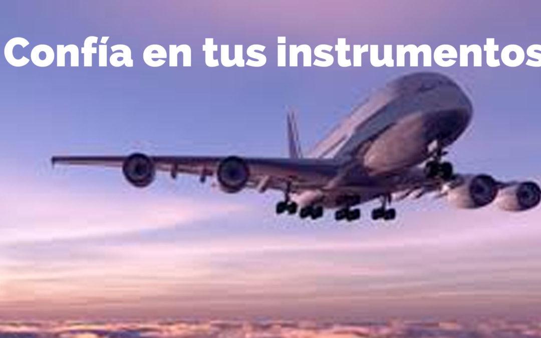 Confía en tus instrumentos
